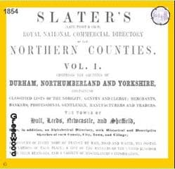 1854  Slater's Directory Durham, Northumberland &Yorkshire - DOWNLOAD [Free Delivery]