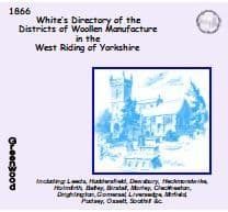 1866 WHITE'S DIRECTORY, LEEDS & WOOLLEN DISTRICTS  WEST RIDING  YORKSHIRE - CD