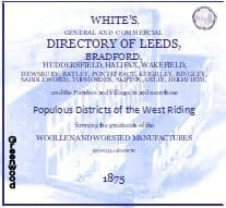 1875 WHITE'S DIRECTORY, WOOLLEN & WORSTED DISTRICTS, WEST  YORKSHIRE - CD