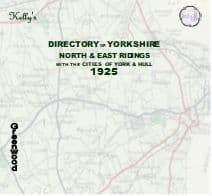 1925 KELLY'S DIRECTORY OF THE NORTH & EAST RIDINGS OF YORKSHIRE - DOWNLOAD [Free Delivery]