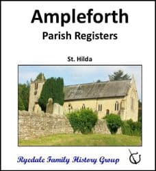 Ampleforth - Parish Registers (Baptisms, Marriages & Burials) - DOWNLOAD (FREE DELIVERY)