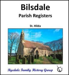 Bilsdale - Parish Registers (Baptisms, Marriages & Burials) - DOWNLOAD (FREE DELIVERY)
