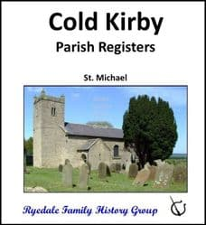 Cold Kirby - Parish Registers (Baptisms, Marriages & Burials) - DOWNLOAD (FREE DELIVERY)