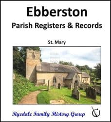 Ebberston - Parish Registers and Records (Baptisms, Marriages & Burials) - DOWNLOAD (FREE DELIVERY)