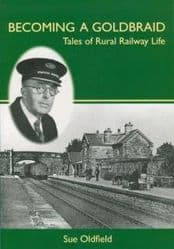 Kirkbymoorside - Becoming a Goldbraid: Tales of Rural Railway Life