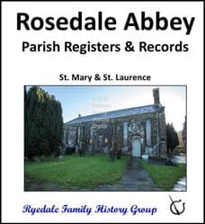 Rosedale Abbey - Parish Registers and Records (Baptisms, Marriages & Burials) - DOWNLOAD (FREE DELIVERY)